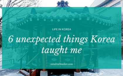 6 unexpected thing Korea taught me