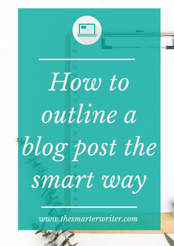 How to outline a blog post the smart way