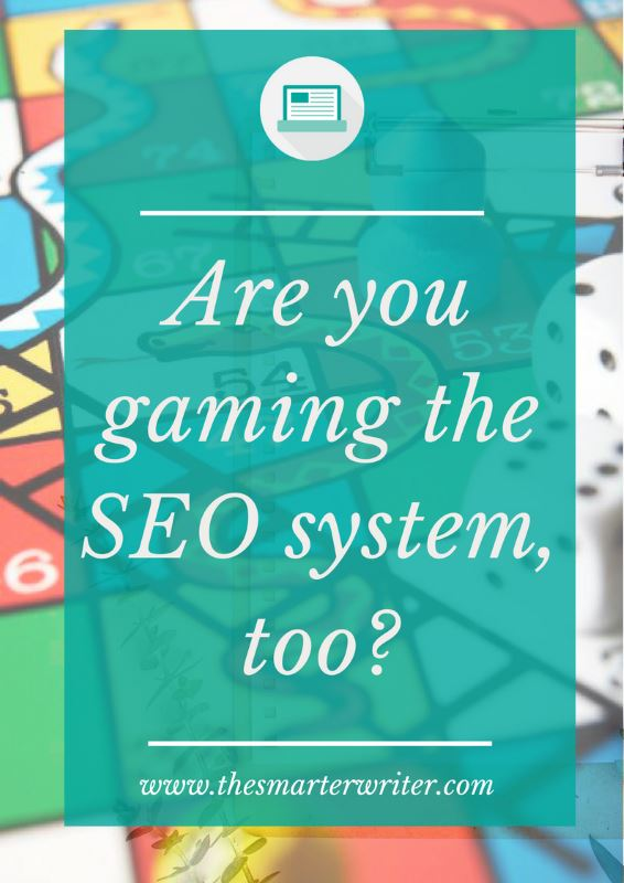 Are you gaming the system