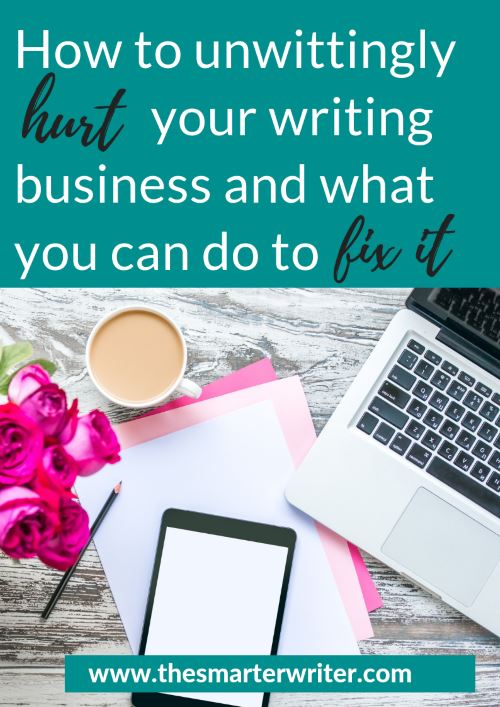 How to unwittingly hurt your writing business and how to fix it