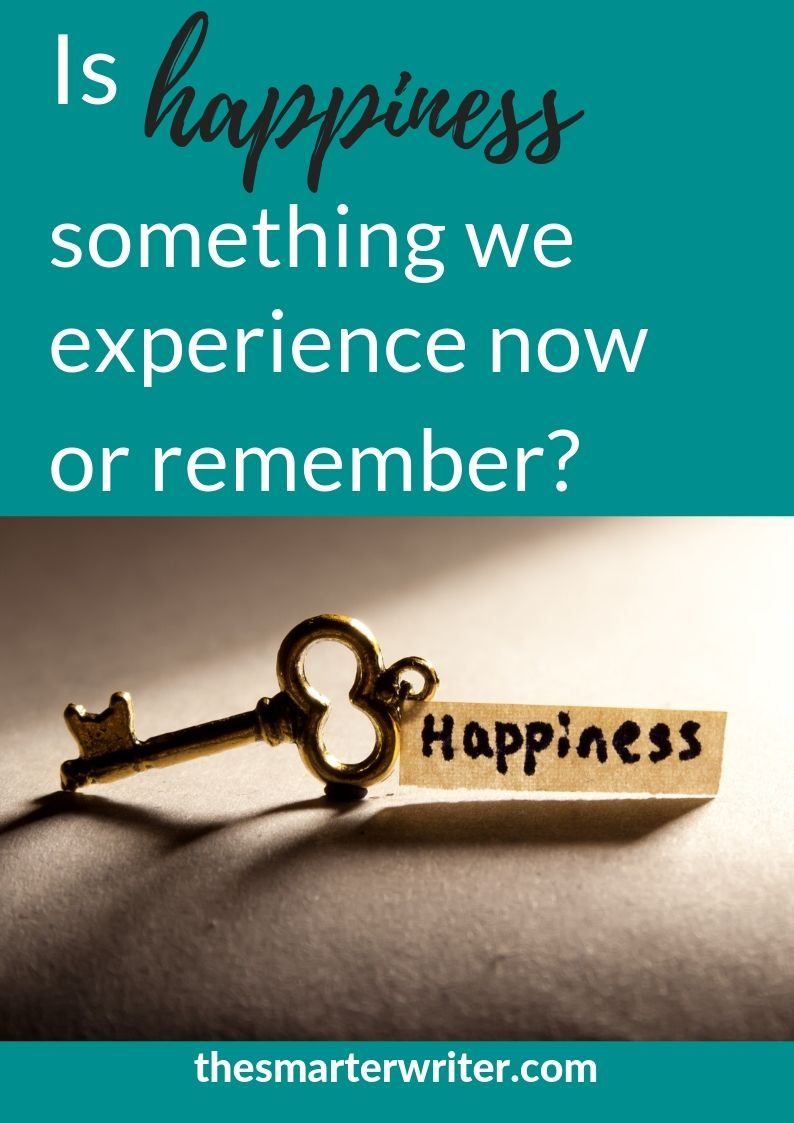 Is happiness something we experience now or remember