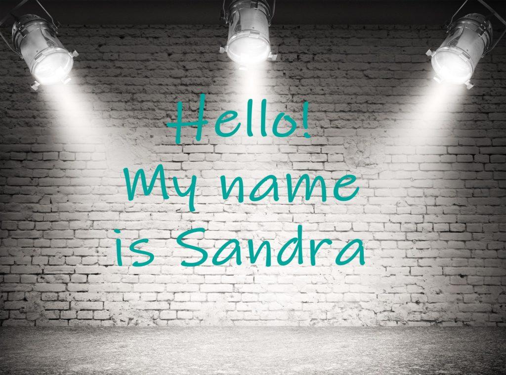 Hello, my name is Sandra